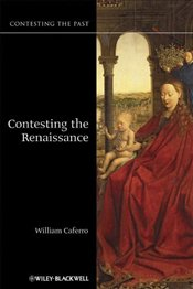 Contesting the Renaissance (Contesting the Past) -