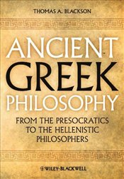 Ancient Greek Philosophy: From the Presocratics to the Hellenistic Philosophers -