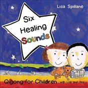 Six Healing Sounds With Lisa and Ted: Qigong for Children 1E - Spillane, Lisa