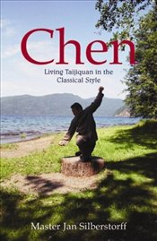 Chen: Living Taijiquan in the Classical Style - Silberstroff, Jan
