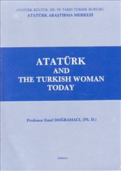Atatürk and the Turkish Woman Today -