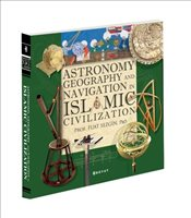 Astronomy Geography and Navigations in Islamic Civilization - Sezgin, Fuat