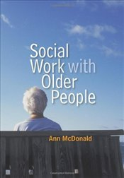 Social Work with Older People  - McDonald, Ann