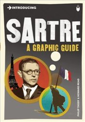 Introducing Sartre : A Graphic Guide - Thody, Philip
