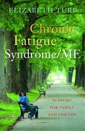 Chronic Fatigue Syndrome/ME : Support for Family and Friends - Turp, Elizabeth
