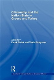 Citizenship and the Nation-State in Greece and Turkey - Birtek, Faruk