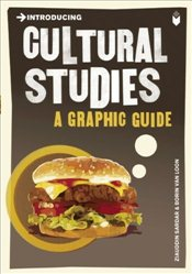 Introducing Cultural Studies : A Graphic Guide - Sardar, Ziauddin