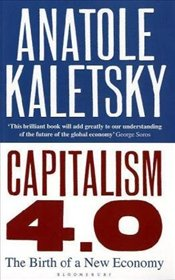 Capitalism 4.0 : The Birth of a New Economy - Kaletsky, Anatole