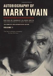 Autobiography of Mark Twain, Vol. 1 - Twain, Mark