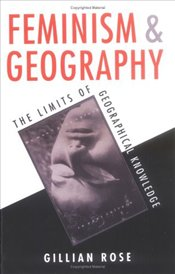 Feminism and Geography - Rose, Gillian