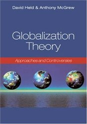 Globalization Theory : Approaches and Controversies - Held, David