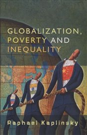 Globalization, Poverty and Inequality : Between a Rock and a Hard Place - Kaplinsky, Raphael