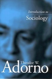 Introduction to Sociology - Adorno, Theodor W.