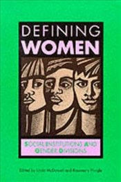 Defining Women : Social Institutions and Gender Divisions - Pringle, Rosemary