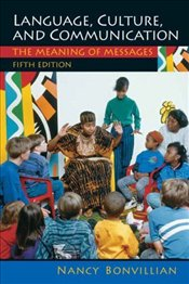 Language, Culture, and Communication: The Meaning of Messages 5e - Bonvillain, Nancy