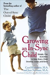 Growing an In-Sync Child : Simple, Fun Activities to Help Every Child Develop, Learn, and Grow - Kranowitz, Carol Stock