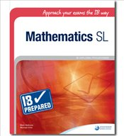 IB Prepared : Approach your exams the IB way Mathematics SL - Bethune, Mark