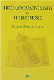 Three Comparative Essays on Turkish Music - Judetz, Eugenia Popescu