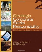 Strategic Corporate Social Responsibility 2e : Stakeholders in a Global Environment - Werther, William
