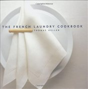 French Laundry Cookbook 2E - Keller, Thomas