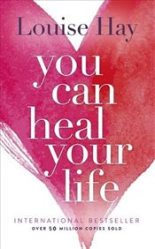You Can Heal Your Life : 20th Anniversary Edition - Hay, Louise L.
