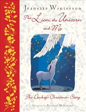 Lion, The Unicorn and Me : The Donkey´s Christmas Story - Winterson, Jeanette