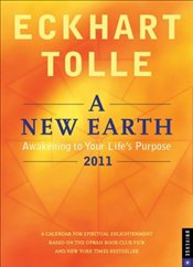 New Earth : Awakening to Your Lifes Purpose 2011 Engagement Calendar - Tolle, Eckhart