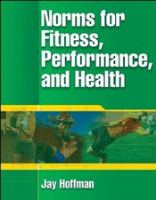 Norms for Fitness, Performance, and Health - Hoffman, Jay R.