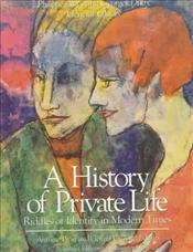 History of Private Life V : Riddles of Identity in Modern Times - Aries, Philippe