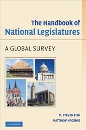 Handbook of National Legislatures : A Global Survey - Fish, Steven