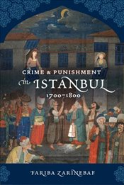 Crime and Punishment in Istanbul : 1700-1800 - Zarinebaf, Fariba