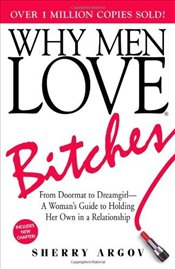 Why Men Love Bitches : From Doormat to Dreamgirl - Argov, Sherry
