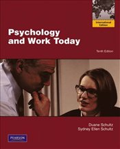 Psychology and Work Today 10e : Introduction to Industrial and Organization Psychology - SCHULTZ, DUANE P.