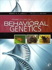 Principles of Behavioral Genetics - Anholt, Robert R.H.