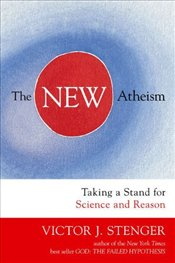 New Atheism : Taking a Stand for Science and Reason - Stenger, Victor J.