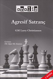Agresif Satranç - Christiansen, Larry
