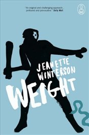 Weight : The Myth of Atlas and Heracles  - Winterson, Jeanette
