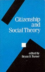 Citizenship and Social Theory  - Turner, Bryan S.