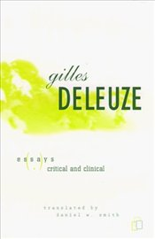 Essays Critical and Clinical - Deleuze, Gilles