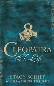 Cleopatra : A Life - Schiff, Stacy