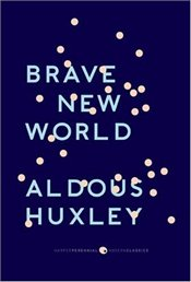 "Brave New World : With the Essay ""Brave New World Revisited""  - Huxley, Aldous"