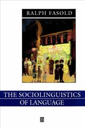 Sociolinguistics of Language 2e Revised - Fasold, Ralph