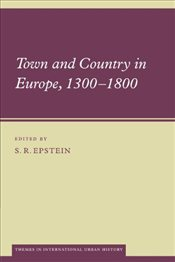 Town and Country in Europe, 1300-1800 - Epstein, S. R.