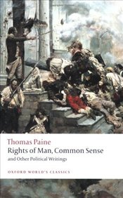 Rights of Man, Common Sense, and Other Political Writings  - Paine, Thomas