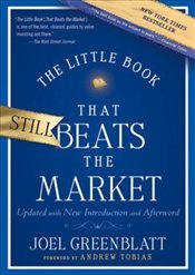 Little Book That Still Beats the Market : Your Safe Haven in Good Times or Bad  - Greenblatt, Joel
