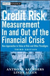 Credit Risk Management In and Out of the Financial Crisis: New Approaches to Value at Risk and Other - Saunders, Anthony