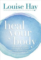 Heal Your Body - Hay, Louise L.