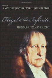 Hegel and the Infinite : Religion, Politics, and Dialectic  - Zizek, Slavoj