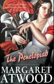 Penelopiad : The Myth of Penelope and Odysseus - Atwood, Margaret
