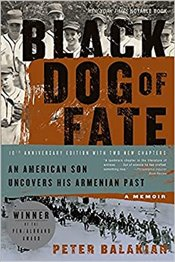 Black Dog of Fate : An American Son Uncovers His Armenian Past - Balakian, Peter